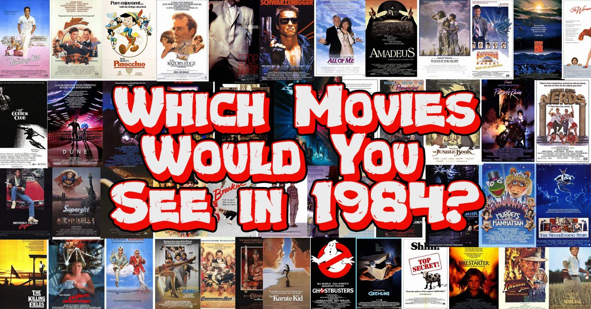 Pick Which Movies Would You Go See In The Theaters In 1984