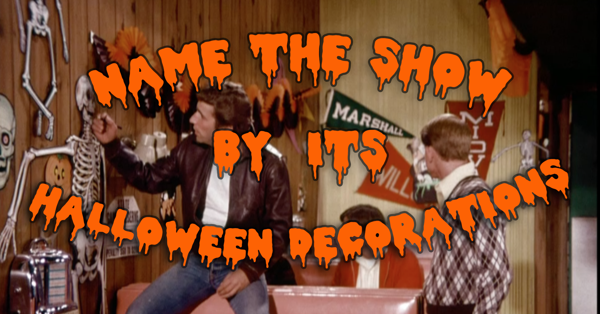 Can you name the show by its Halloween decorations?