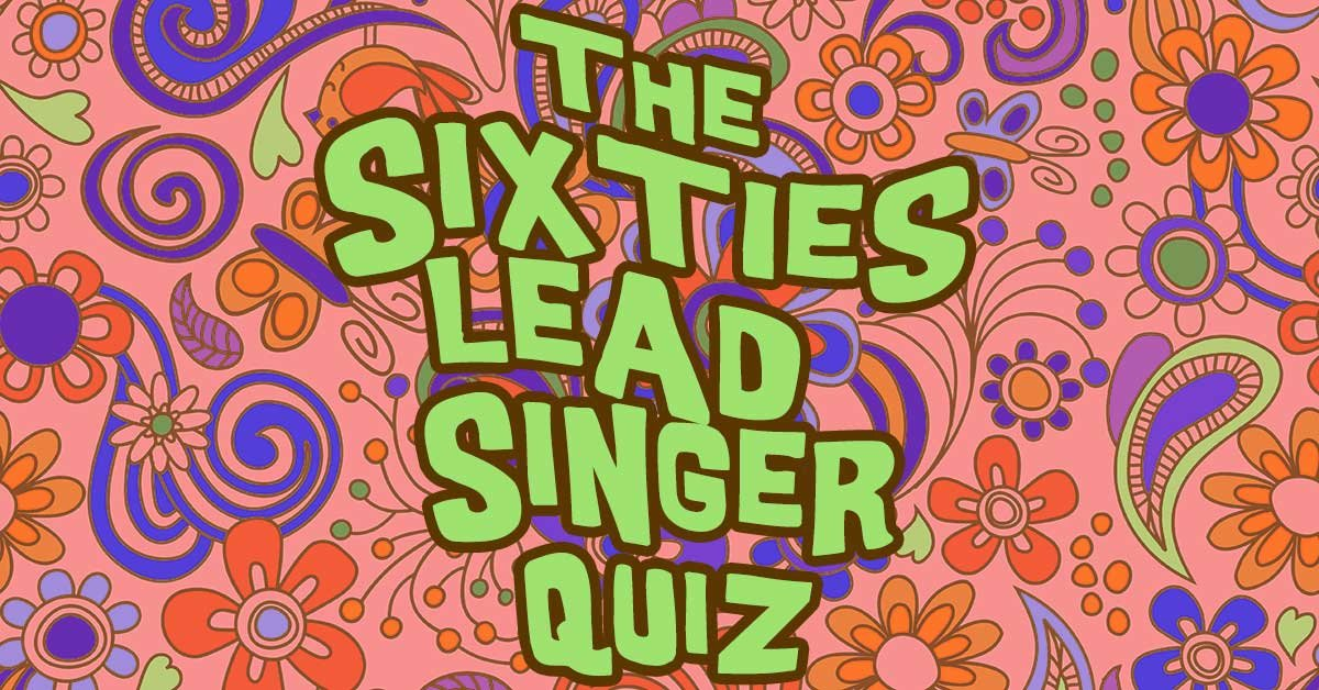 Who was the lead singer in these popular Sixties rock bands?