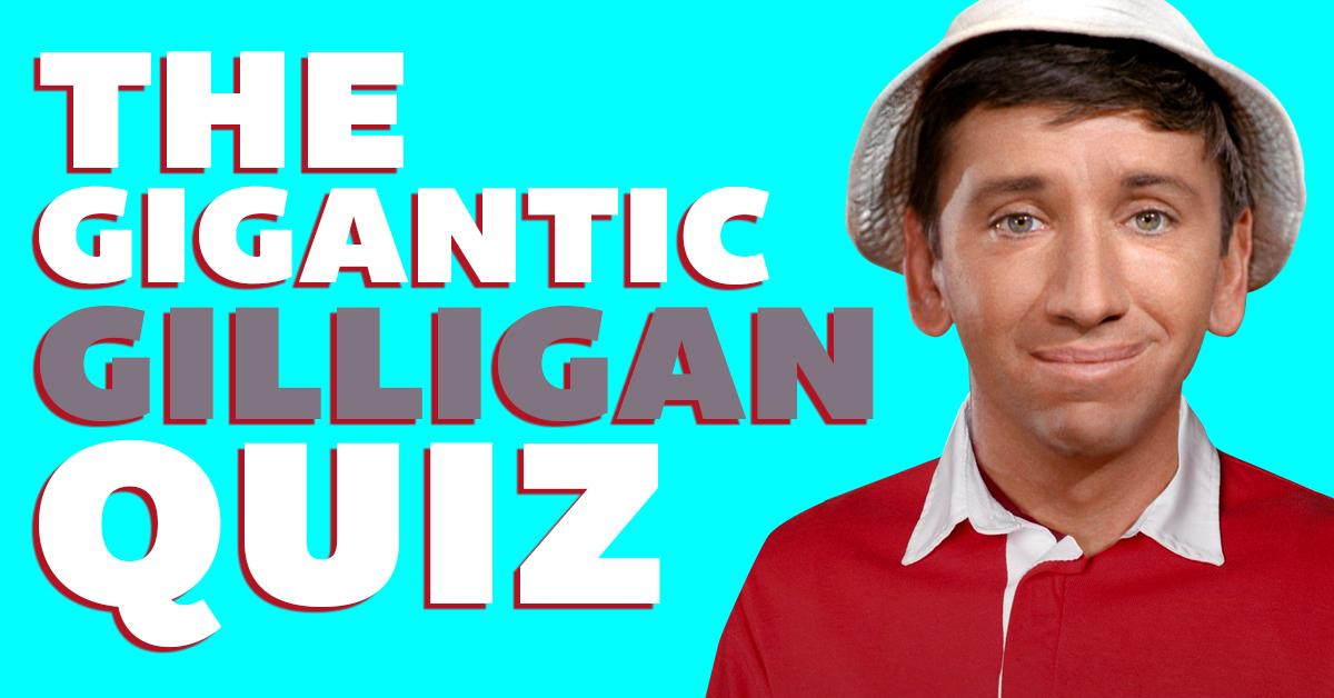 The gigantic Gilligan's Island quiz