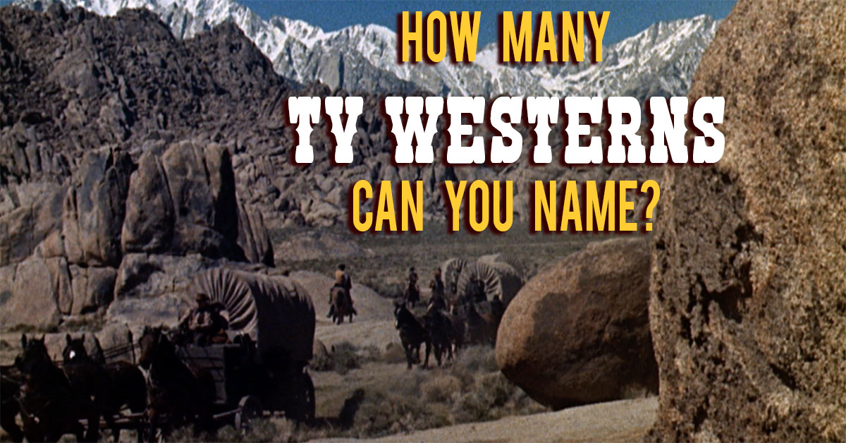 How Many TV Westerns Can You Name