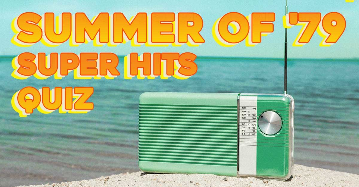Guess the biggest songs of Summer 1979 from the first lines of the