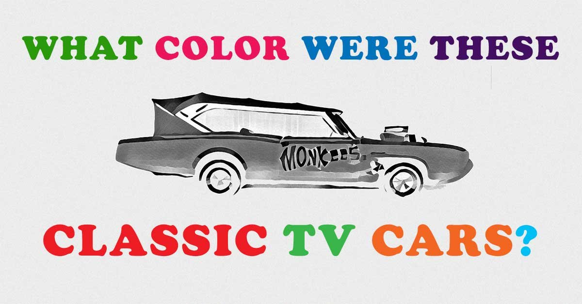 Paint Colors For Cars >> Can You Remember The Correct Colors Of These Classic Tv Cars