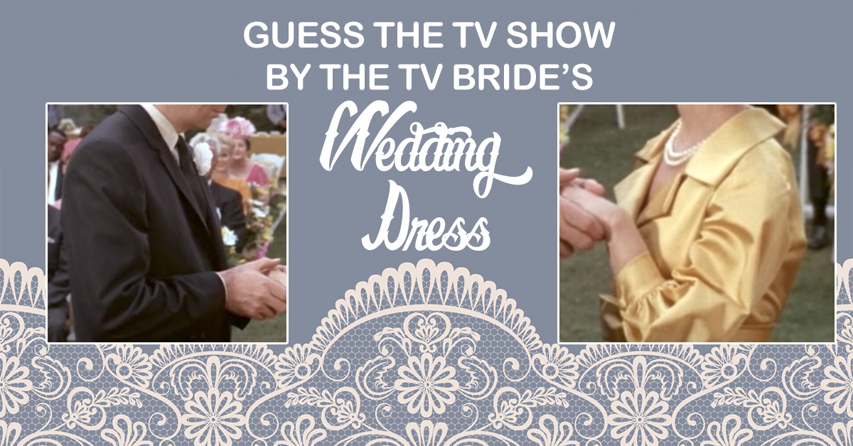 Guess the tv show by the brides wedding dress junglespirit Choice Image
