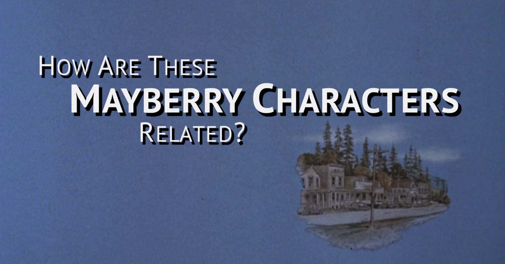 How are these Mayberry characters related?