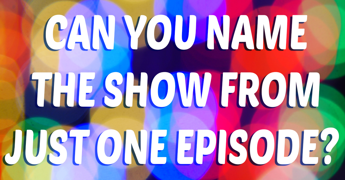 Can you name the classic TV show from just one episode