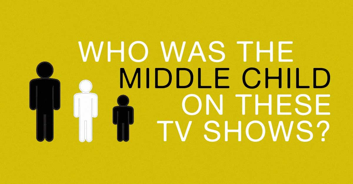 Can you pick out the middle child on these classic TV shows?