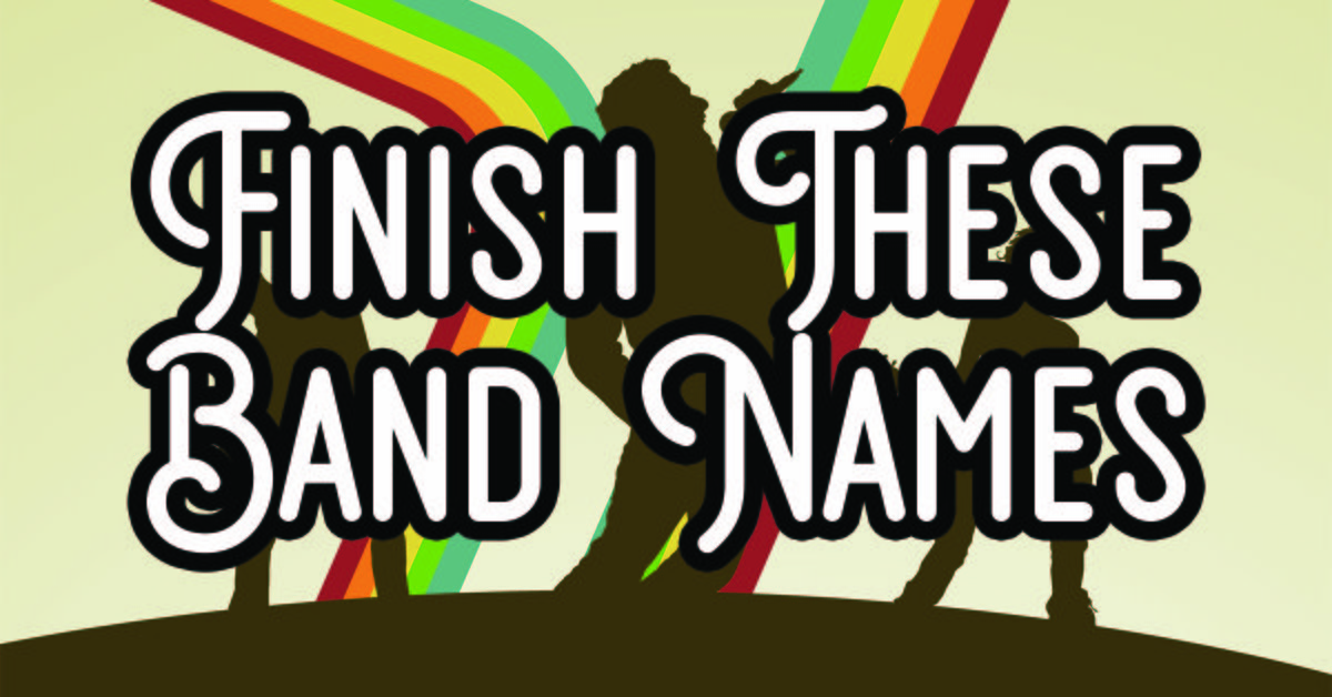 ____ & the _____s: Can you finish these band names?