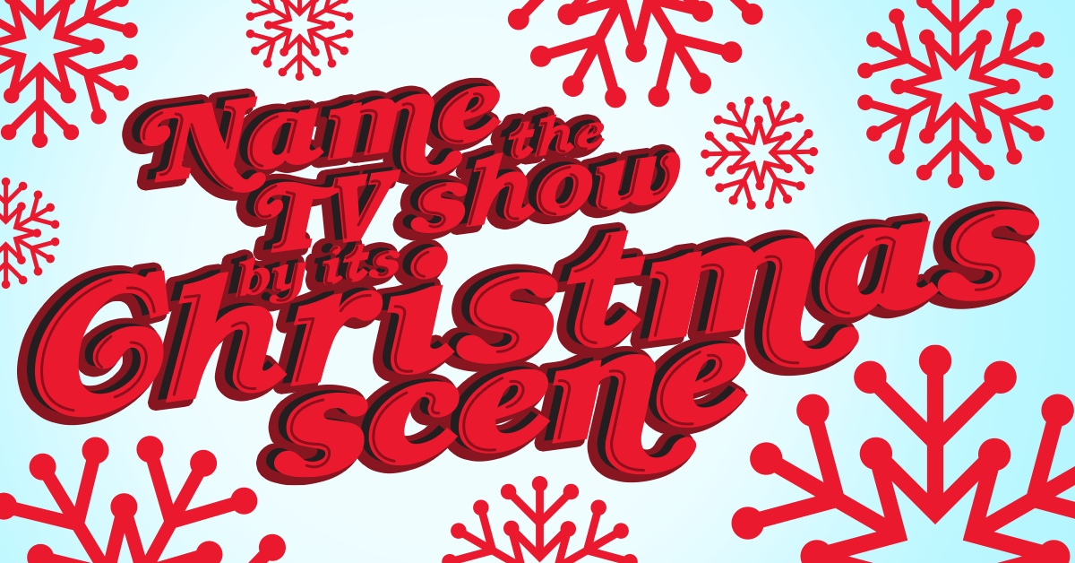 Quiz: Can you name the TV show by its Christmas scene?