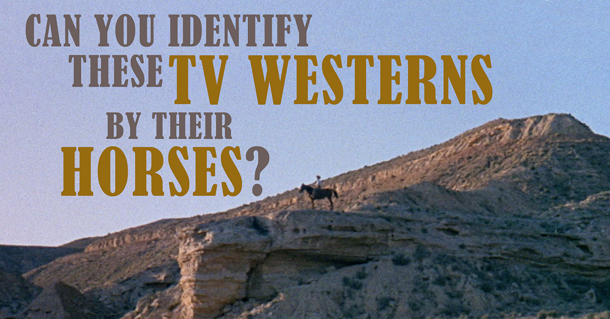 Only a true cowboy can name these TV Westerns by their ...