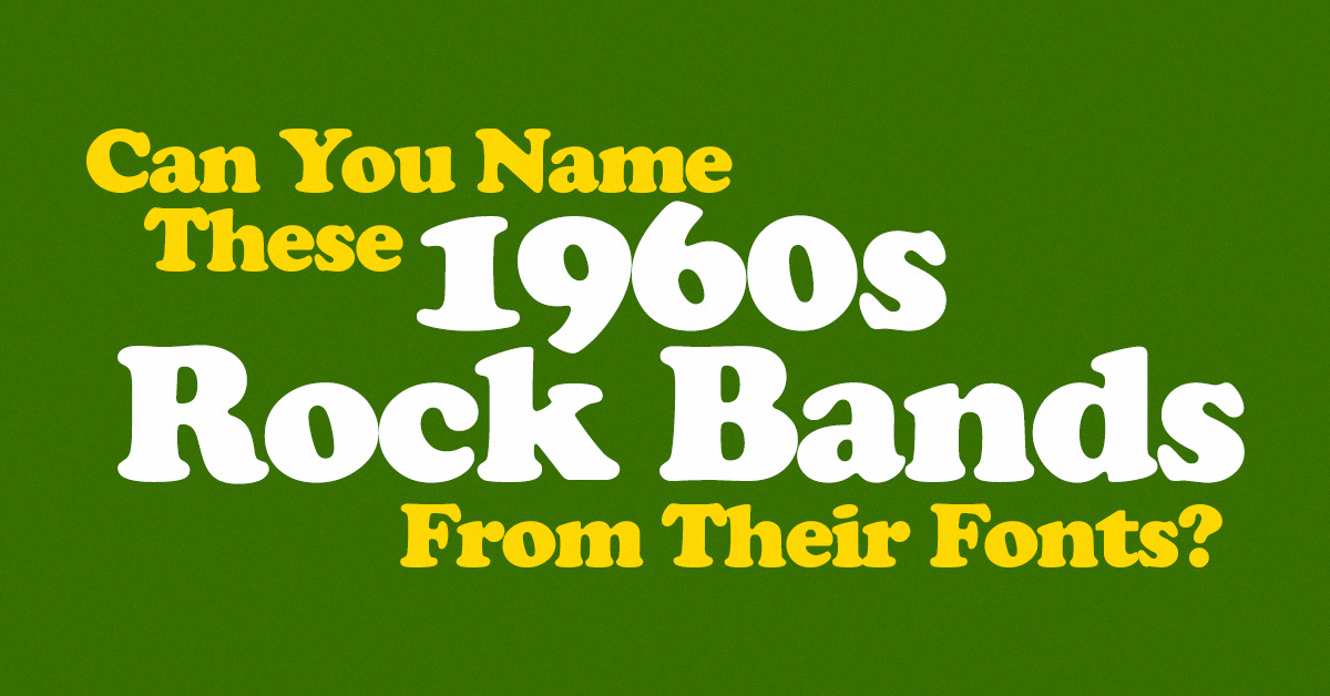 Can you name these 1960s rock bands from their fonts?