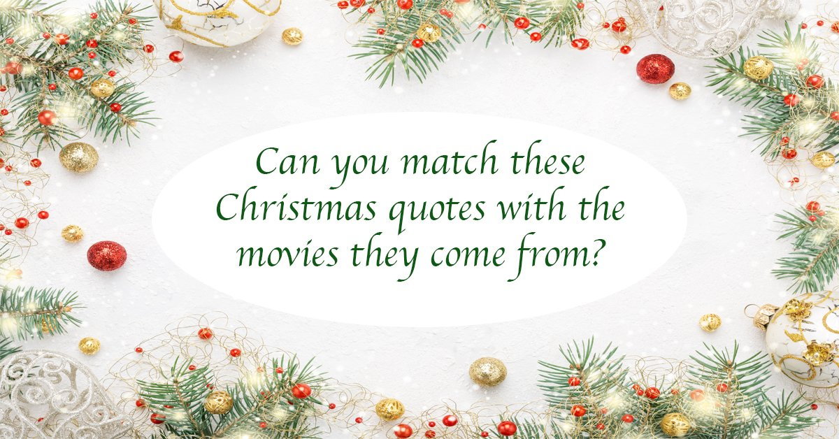 can you match these christmas quotes the movies they come from