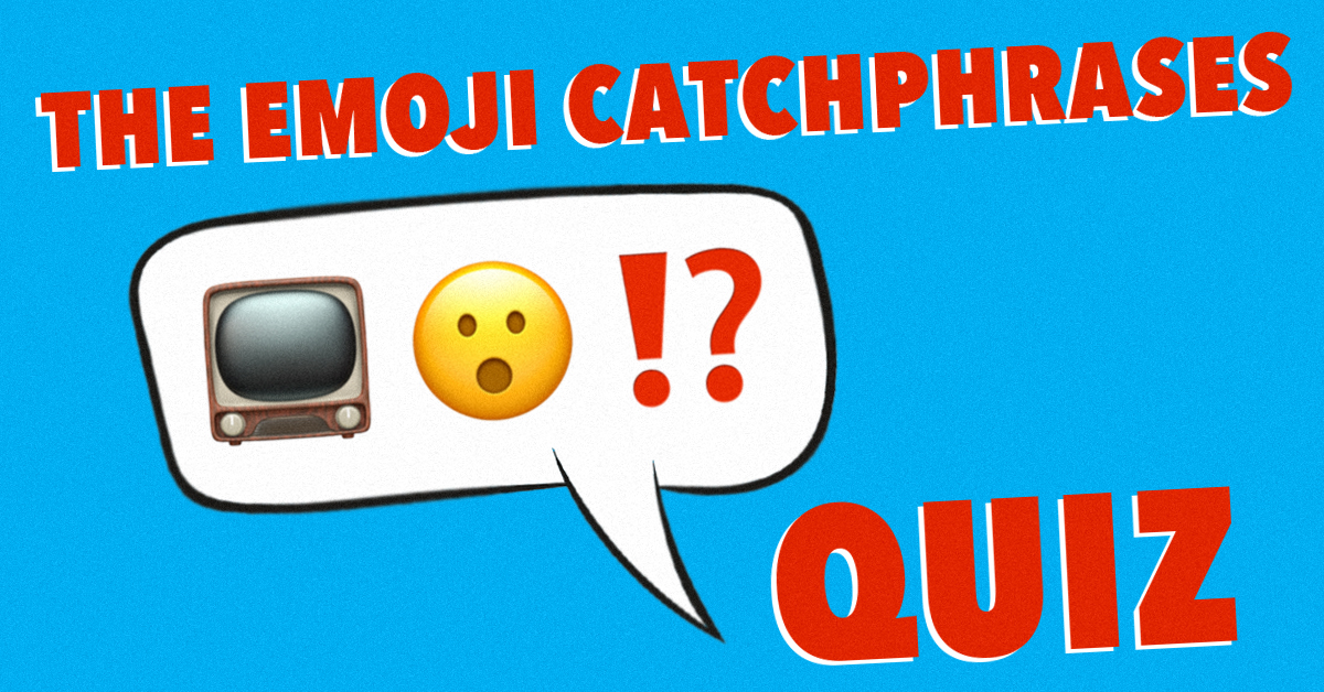 can you guess these classic tv catchphrases from emojis