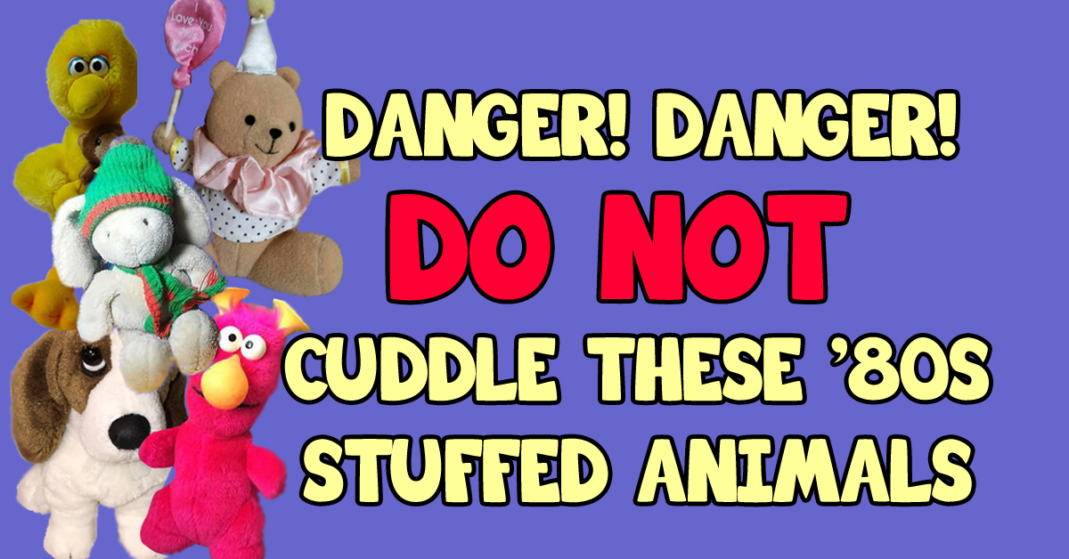 The Most Deceptively Dangerous Stuffed Toys Kids Cuddled In The 1980s