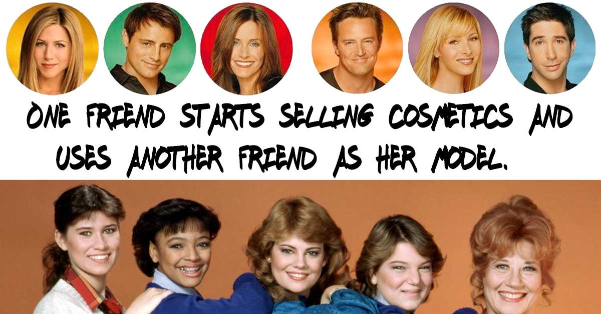 Did these things happen on The Facts of Life or Friends?