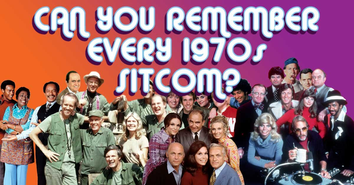 How Many 1970s Sitcoms Can You Remember
