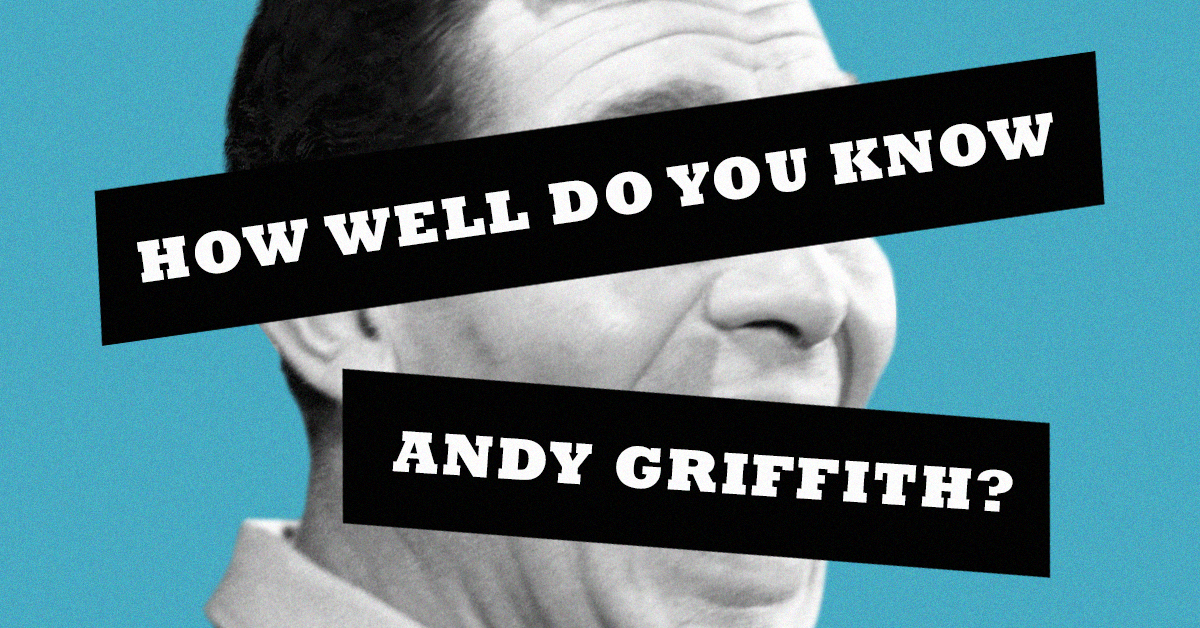 How well do you know Andy Griffith?