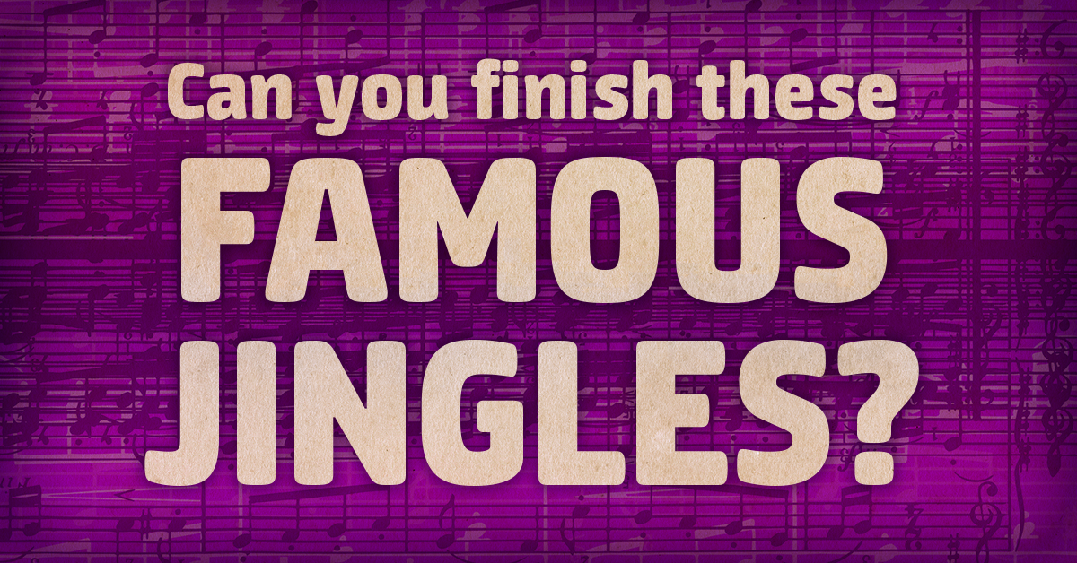 Can you finish these 12 famous advertising jingles?