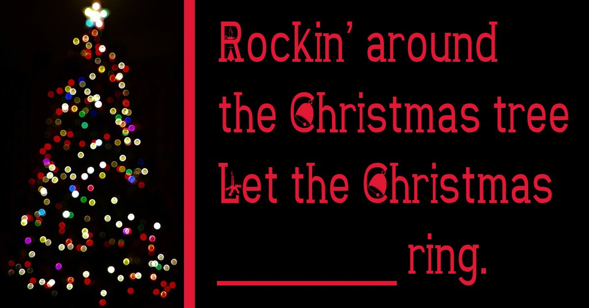 Can you complete the lyrics to ''Rockin' Around the Christmas Tree''?